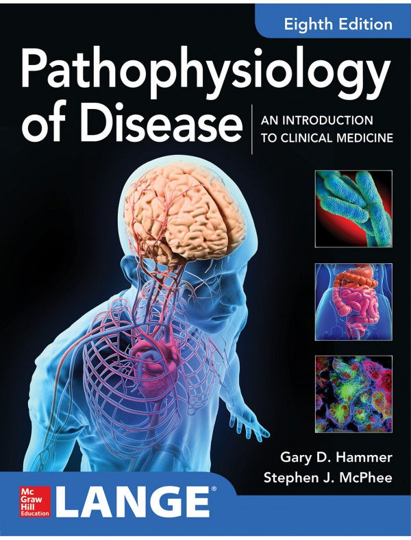 Pathophysiology Of Disease: An Introduction To Clinical Medicine, 8th Edition