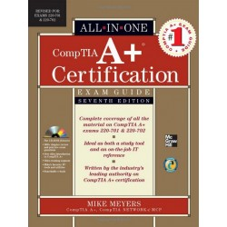 CompTIA A+ Certification All-in-One Exam Guide, Seventh Edition