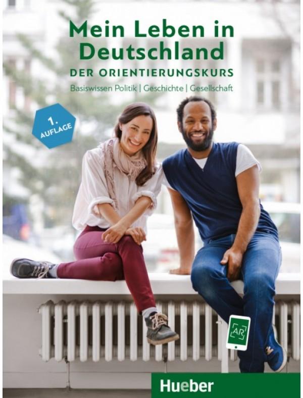 Mein Leben in Deutschland – der Orientierungskurs Kursbuch